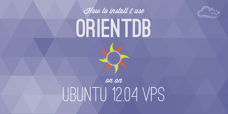 How To Install and Use OrientDB on an Ubuntu 12.04 VPS