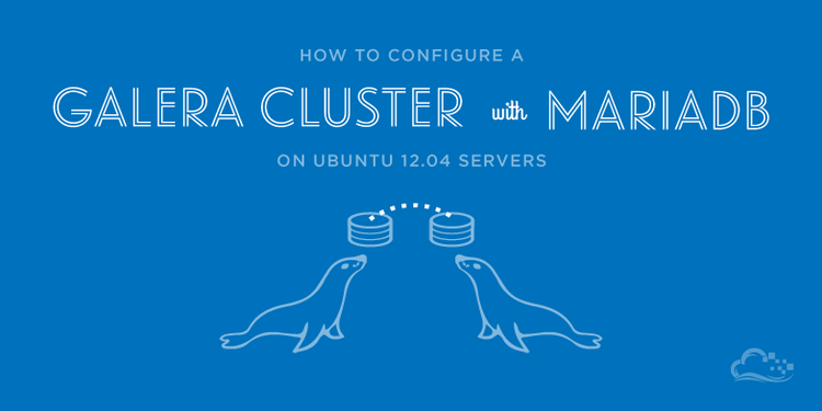 How To Configure a Galera Cluster with MariaDB on Ubuntu 12.04 Servers