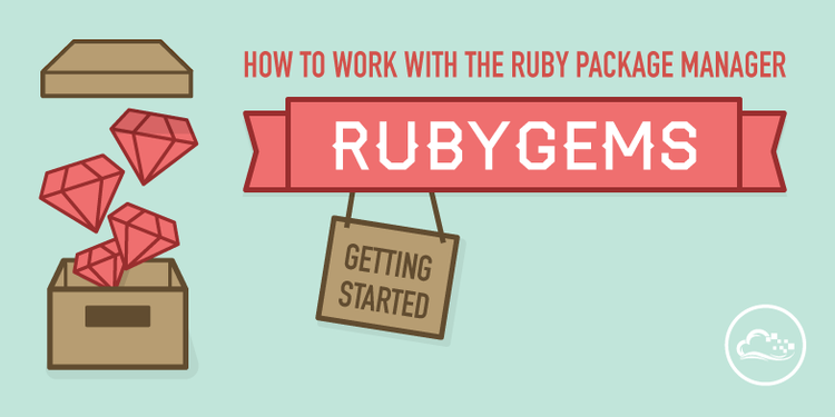 How To Work With The Ruby Package Manager RubyGems: Getting Started