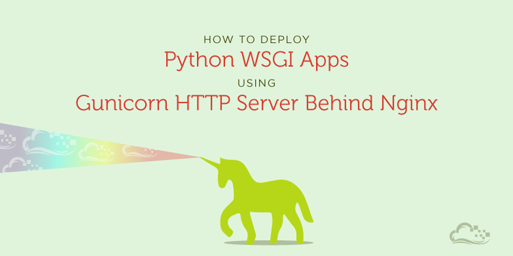 How to Deploy Python WSGI Apps Using Gunicorn HTTP Server Behind