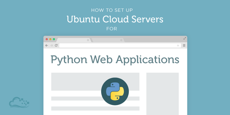 How To Set Up Ubuntu Cloud Servers For Python Web-Applications