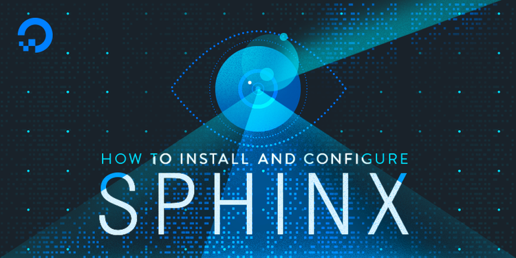 How To Install and Configure Sphinx on Ubuntu 16.04