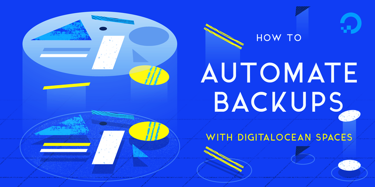 How To Automate Backups with DigitalOcean Spaces | DigitalOcean
