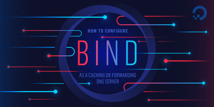 How To Configure Bind as a Caching or Forwarding DNS Server on Ubuntu 16.04