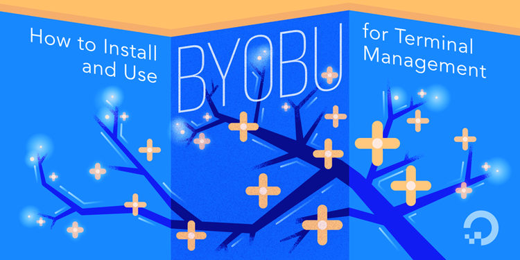 How To Install and Use Byobu for Terminal Management on Ubuntu 16 04