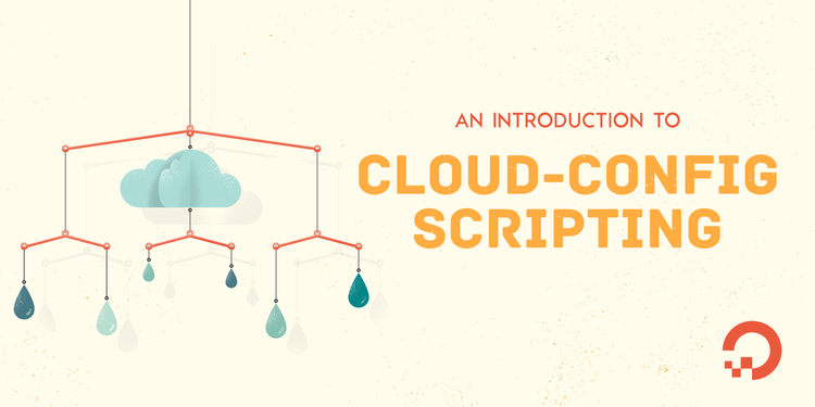 An Introduction to Cloud-Config Scripting | DigitalOcean