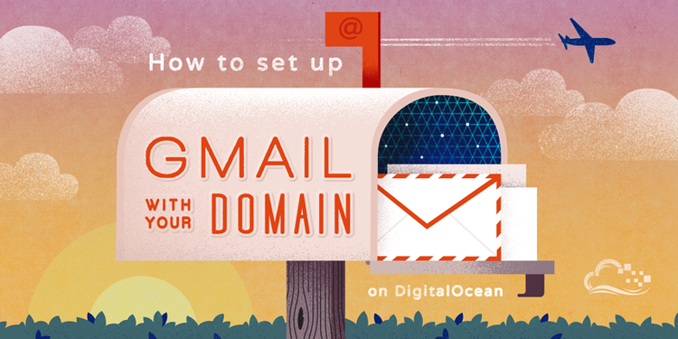 How To Set Up Gmail with Your Domain on DigitalOcean