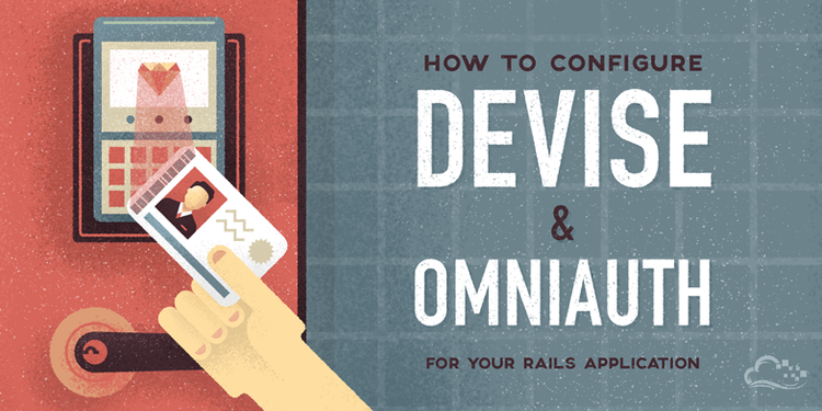 How To Configure Devise and OmniAuth for Your Rails Application