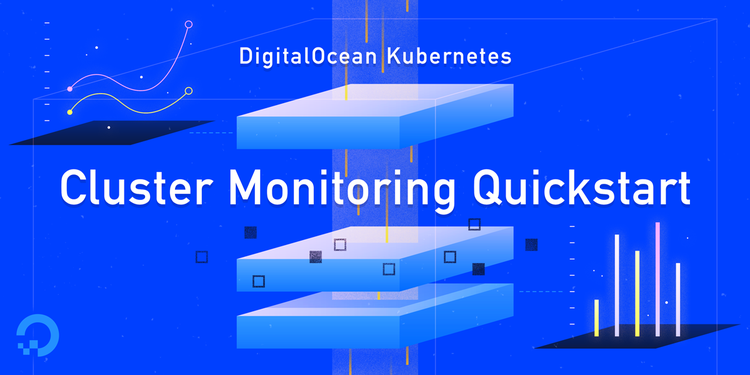 How to Set Up a Prometheus, Grafana and Alertmanager Monitoring Stack on DigitalOcean Kubernetes