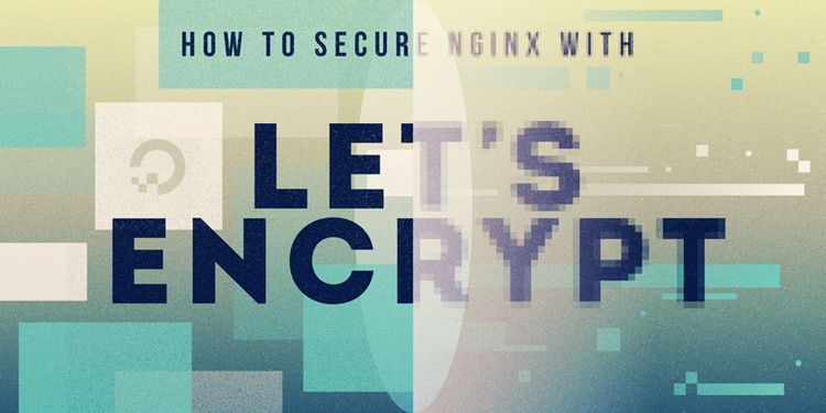 How To Secure Nginx with Let's Encrypt on Ubuntu 18.04