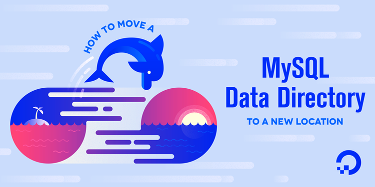 How To Move a MySQL Data Directory to a New Location on