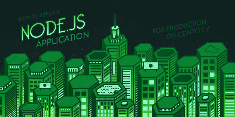 How To Set Up a Node js Application for Production on CentOS 7