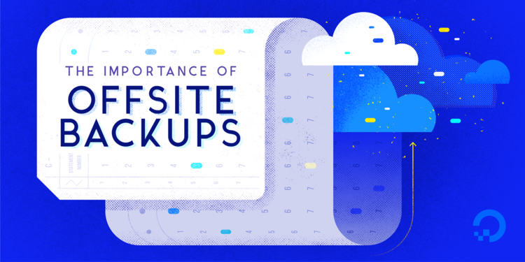 The Importance of Offsite Backups