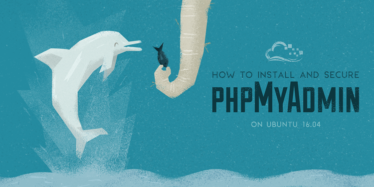 How To Install and Secure phpMyAdmin on Ubuntu 16.04