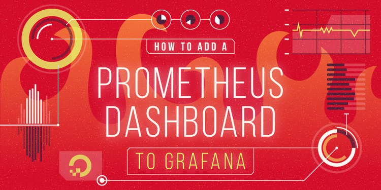 How To Add a Prometheus Dashboard to Grafana
