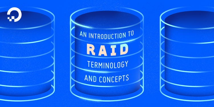 An Introduction to RAID Terminology and Concepts | DigitalOcean