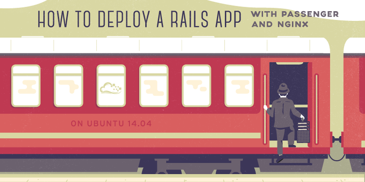 How To Deploy a Rails App with Passenger and Nginx on Ubuntu 14.04