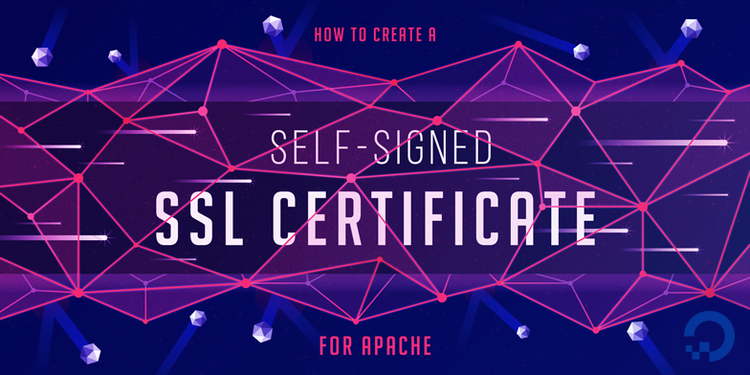 How To Create a Self-Signed SSL Certificate for Apache in
