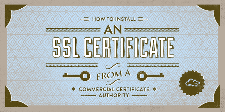 How To Install an SSL Certificate from a Commercial Certificate Authority