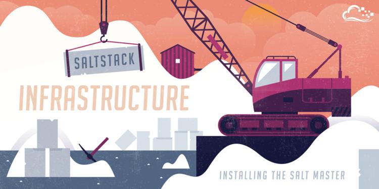 SaltStack Infrastructure: Installing the Salt Master
