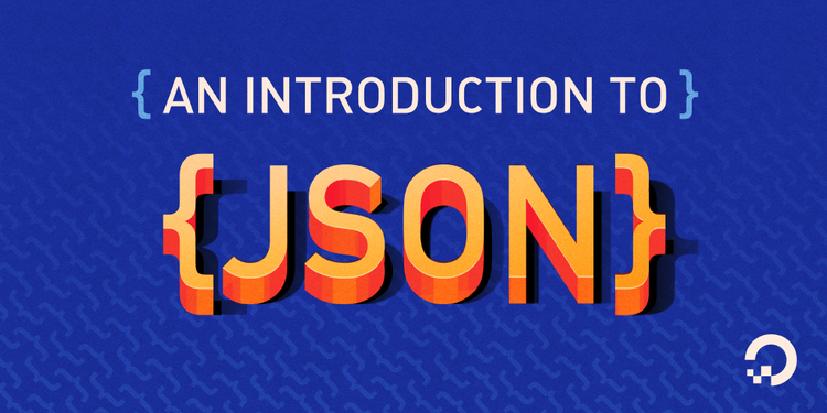 An Introduction to JSON | DigitalOcean