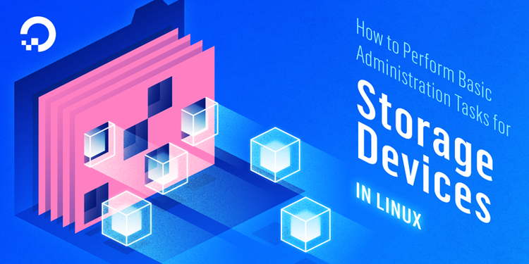 How To Perform Basic Administration Tasks for Storage Devices in Linux