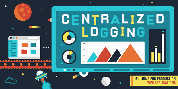 Building for Production: Web Applications — Centralized Logging