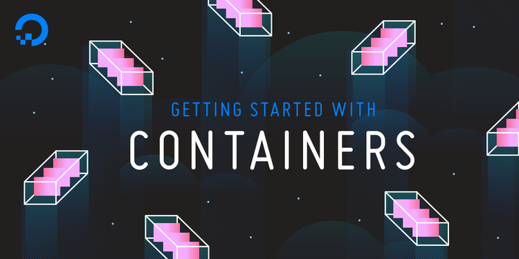 Webinar Series: Getting Started with Containers | DigitalOcean