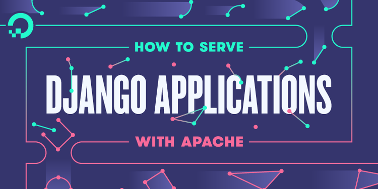 How To Serve Django Applications with Apache and mod_wsgi on Ubuntu