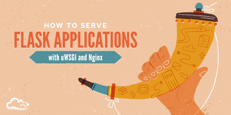 How To Serve Flask Applications with uWSGI and Nginx on