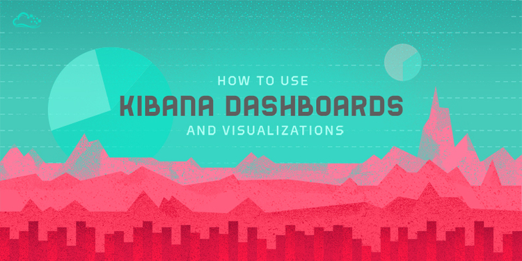 How To Use Kibana Dashboards and Visualizations | DigitalOcean
