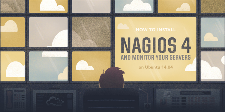 How To Install Nagios 4 and Monitor Your Servers on Ubuntu 14.04