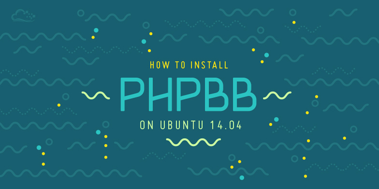 How To Install phpBB on Ubuntu 14.04