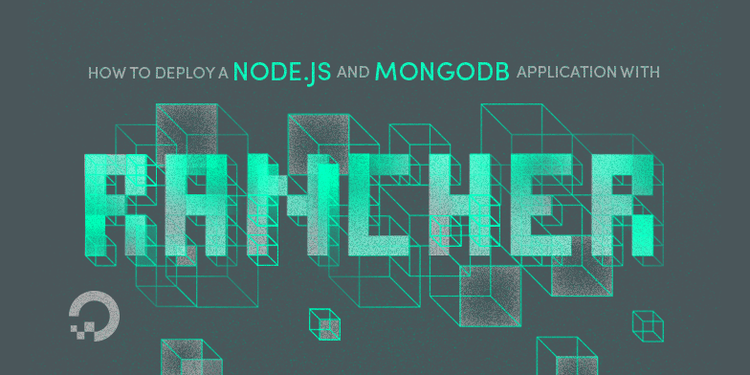 How To Deploy a Node js and MongoDB Application with Rancher on
