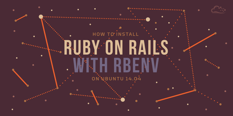 How To Install Ruby On Rails With Rbenv On Ubuntu 14 04
