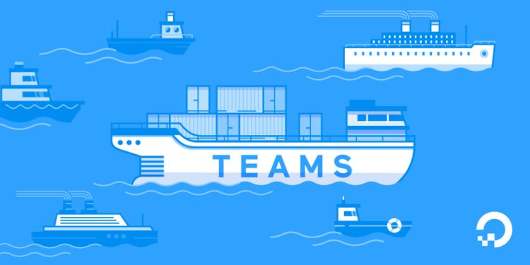 How to Use Teams on DigitalOcean