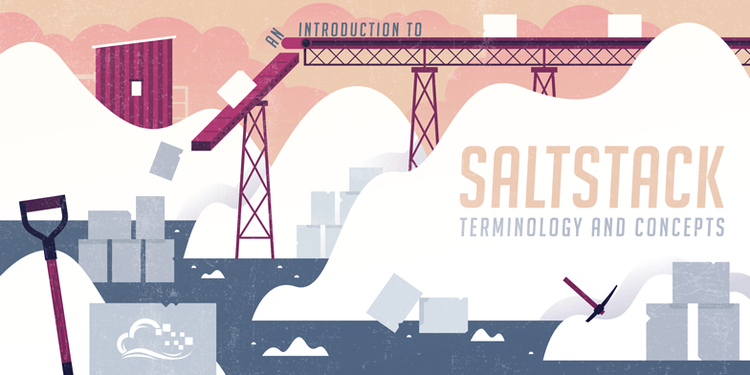 An Introduction to SaltStack Terminology and Concepts