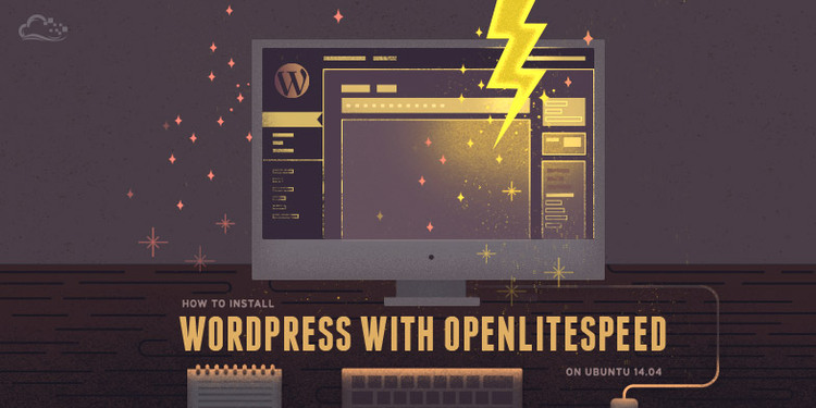 How To Install WordPress with OpenLiteSpeed on Ubuntu 14.04