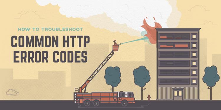 How To Troubleshoot Common HTTP Error Codes