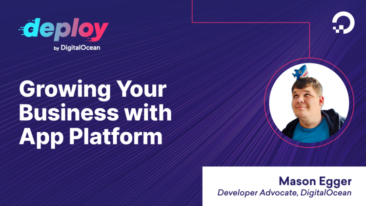 Grow Your Business with Scalable Apps Using DigitalOcean App Platform