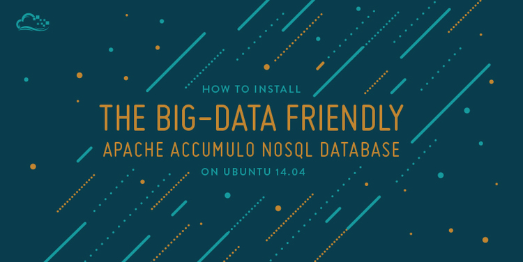 How To Install the Big-Data Friendly Apache Accumulo NoSQL Database on Ubuntu 14.04