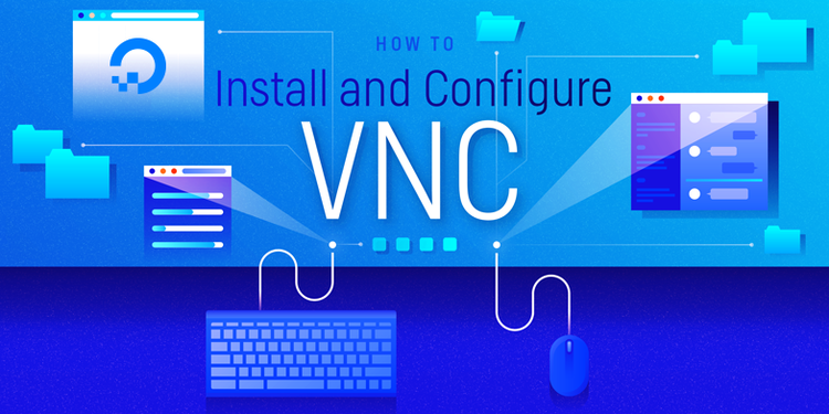 How to Install and Configure VNC on Debian 10