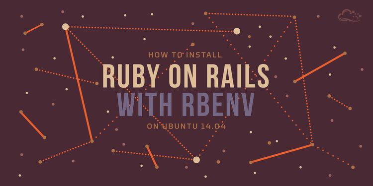 How To Install Ruby on Rails with rbenv on Ubuntu 14.04