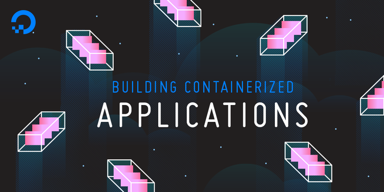 Webinar Series: Building Containerized Applications