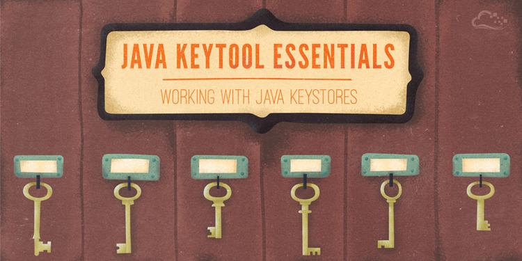 Java Keytool Essentials: Working with Java Keystores