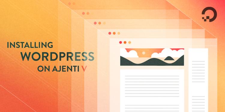 Installing WordPress on Ajenti V