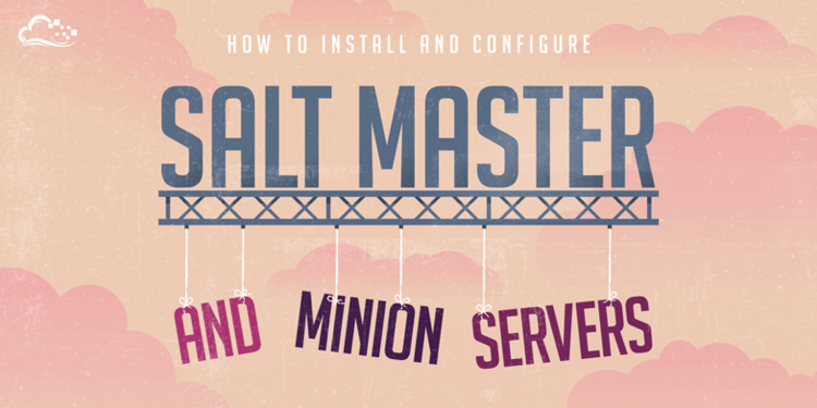 How To Install and Configure Salt Master and Minion Servers on Ubuntu 14.04