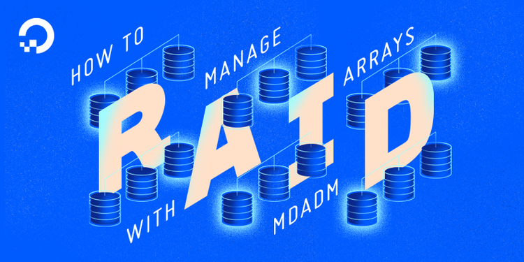 How To Manage RAID Arrays with mdadm on Ubuntu 16.04