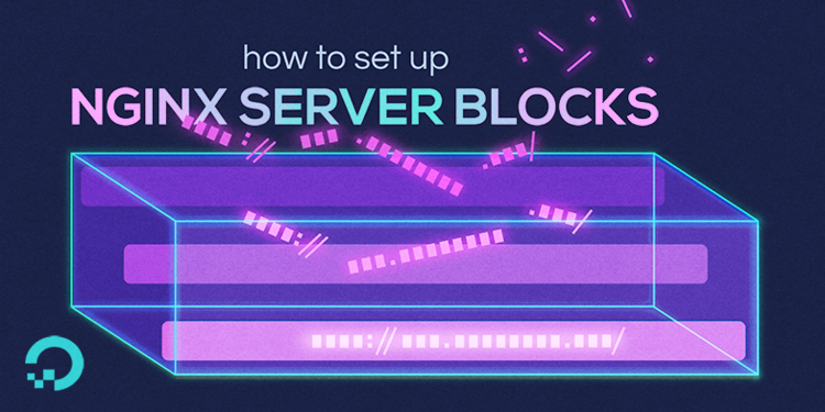 How To Set Up Nginx Server Blocks (Virtual Hosts) on Ubuntu 16.04