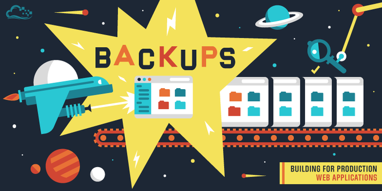 Building for Production: Web Applications — Backups